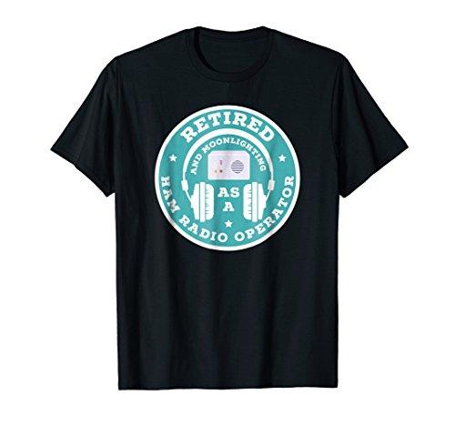 Ham Radio Operator Retired T-Shirt Retirement Dad Mom Gift ()