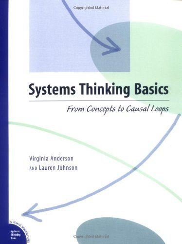 Systems Thinking Basics: From Concepts to Causal Loops by Virginia Anderson, Lauren Johnson (1997) Paperback