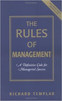 Book The Rules of Management: A Definitive Code for Managerial Success (Richard Templar's Rules)