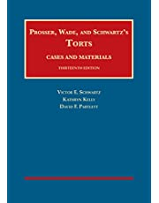 Prosser, Wade and Schwartz's Torts, Cases and Materials, 13th (University Casebook Series)