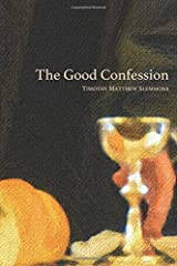 The Good Confession Paperback