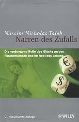 Narren Des Zufalls: Die Verborgene Rolle Des Glucks an Den Finanzmarkten Und Im Rest Des Lebens (German Edition)