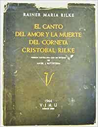 EL CANTO DEL AMOR Y LA MUERTE DEL CORNETA CRISTOBAL RILKE