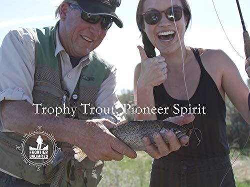 Scabbard Fish - Trophy Trout: Pioneer Spirit