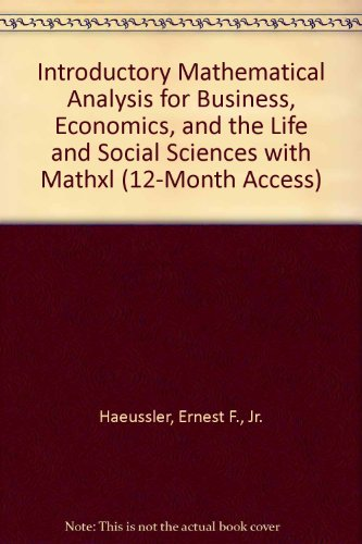 Introductory Mathematical Analysis for Business, Economics, and the Life and Social Sciences with MathXL (12-month acces