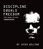 Discipline Equals Freedom: Field Manual Mk1-Mod1