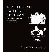 Discipline Equals Freedom: Field Manual Mk1-MOD1