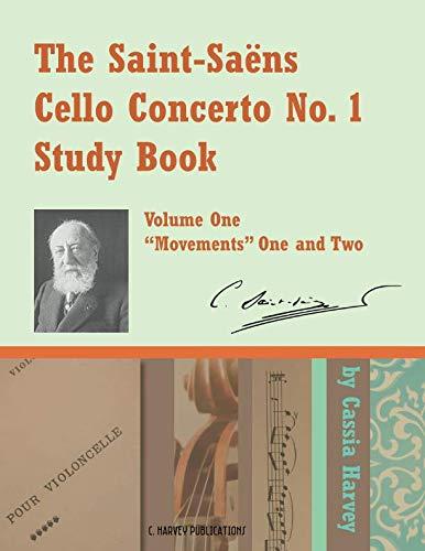 (The Saint-Saens Cello Concerto No. 1 Study Book, Volume One:
