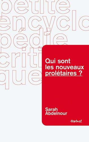 Les nouveaux prolétaires Sarah Abdelnour