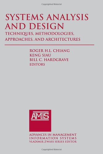 Systems Analysis and Design: Techniques, Methodologies, Approaches, and Architecture (Advances in Management Information