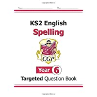 KS2 English Targeted Question Book: Spelling - Year 6 (CGP KS2 English)