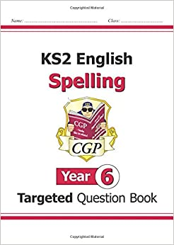 KS2 English Targeted Question Book: Spelling - Year 6 (for the New Curriculum)