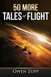 50 More Tales of Flight: An Aviation Journey