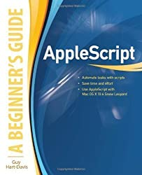 AppleScript: A Beginner's Guide by Hart-Davis, Guy published by McGraw-Hill Osborne (2010)