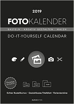 Descargar Libros Para Ebook Foto-bastelkalender 2019 Schwarz Datiert: Do It Yourself Calendar PDF Español