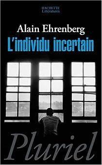 L'Individu incertain par Ehrenberg