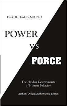 power vs force david r hawkins m d ph d 9781401945077 books. Black Bedroom Furniture Sets. Home Design Ideas