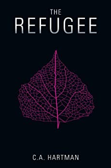 The Refugee (The Korvali Chronicles Book 1) by [Hartman, C. A.]