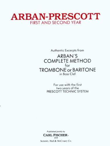 (O2574 - Arban-Prescott - First and Second Year - Trombone or Baritone by Arban (1936-05-15) )