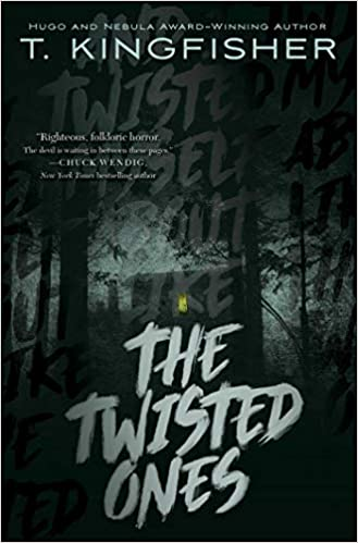 The Twisted Ones: T  Kingfisher: 9781534429567: Amazon com