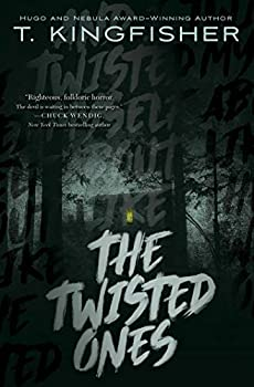 The Twisted Ones by T. Kingfisher science fiction and fantasy book and audiobook reviews