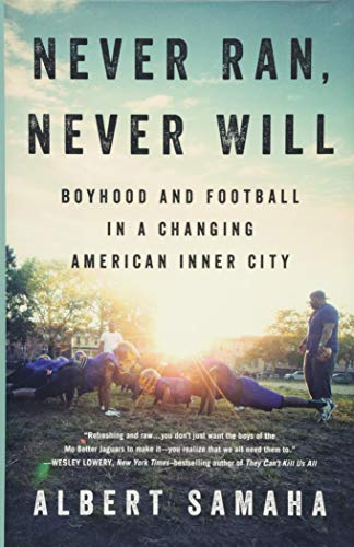 Never Ran, Never Will: Boyhood and Football in a Changing American Inner City (Best Public Middle Schools In New York City)