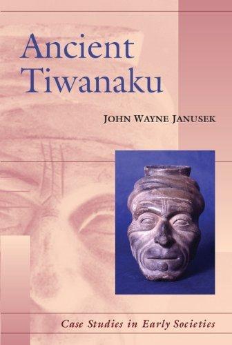 Read Online Ancient Tiwanaku (Case Studies in Early Societies) ( Paperback ) by Janusek, John Wayne published by Cambridge University Press PDF ePub ebook