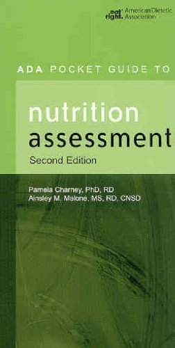 ADA Pocket Guide to Nutrition Assessment 2nd (second) Edition by Charney, Pamela, Malone, Ainsley M. published by Amer Dietetic Assn (2004)
