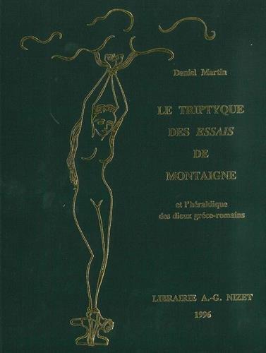 Le Triptyque Des Essais de Montaigne Et l'Heraldique Des Dieux Greco-Romains