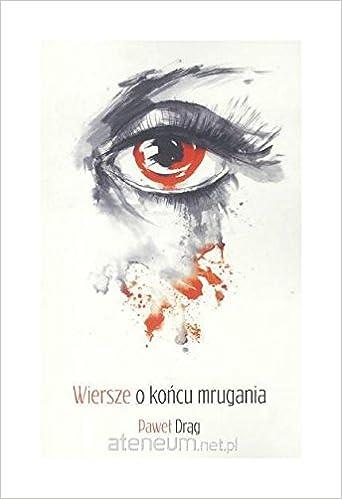 Wiersze O Koncu Mrugania 9788365356123 Amazoncom Books