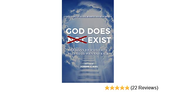 God Does Not Exist: One Man's Journey from Hell to Heaven and Back