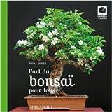 L'art du bonsaï pour tous de Fiona Hopes,Deirdre Rooney (Photographies) ( 22 février 2012 )