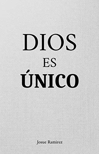 DIOS ES ÚNICO (Spanish Edition) (Atributos De Dios)