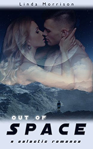 Out of Space: A Galactic Romance