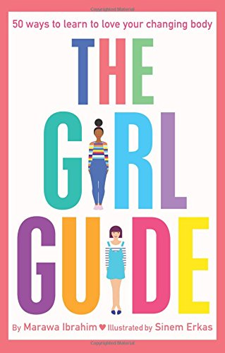 The Girl Guide: 50 Ways to Learn to Love Your Changing Body]()