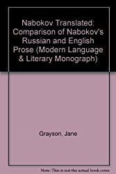 Nabokov Translated: A Comparison of Nabokov's Russian and English Prose