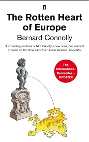 Book The Rotten Heart of Europe: The Dirty War for Europe's Money by Bernard Connolly (2013-01-17)