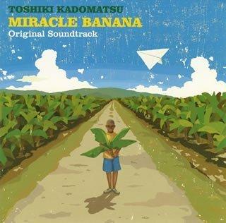 Miracle Banana by Kadomatsu, Toshiki (2005-11-07)
