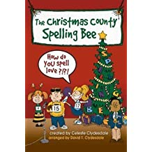 The Christmas County Spelling Bee [Listening CD] by Celeste Clydesdale (0100-01-01)