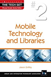 Mobile Technology and Libraries (The Tech Set®)