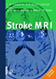 Stroke Mri, Fiebach, Jochen and Schellinger, Pet, 3798515794