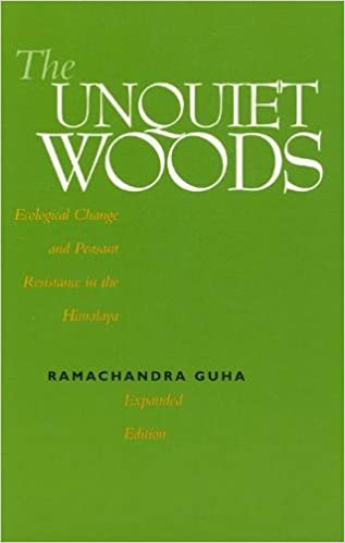 The Unquiet Woods Ecological Change and Peasant Resistance in the Himalaya