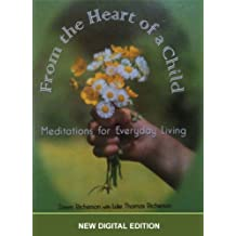 From the Heart of a Child: Meditations for Everyday Living