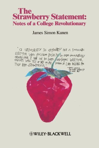 The Strawberry Statement: Notes of a College Revolutionary 1st edition by Kunen, James Simon (1995) Paperback