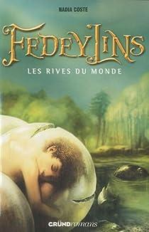 Fedeylins, tome 1 : Les rives du Monde par Coste