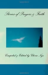 Stories of Prayers and Faith by Nye, Gloria published by Spiral Press (2010) [Paperback]
