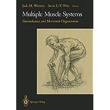 Multiple Muscle Systems: Biomechanics and Movement Organization