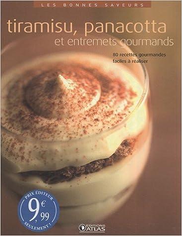 En ligne Les bonnes saveurs - Tiramisu, panacotta et entremets gourmands epub, pdf