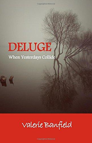 Read Online Deluge: When Yesterdays Collide pdf epub