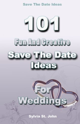 Save The Date Ideas: 101 Fun and Creative Save The Date Ideas For Weddings